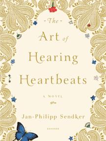 The Art of Hearing Heartbeats by Jan-Philipp Sendker - Excerpt