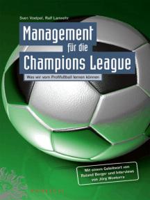 Management für die Champions League: Was wir vom Profifußball lernen können