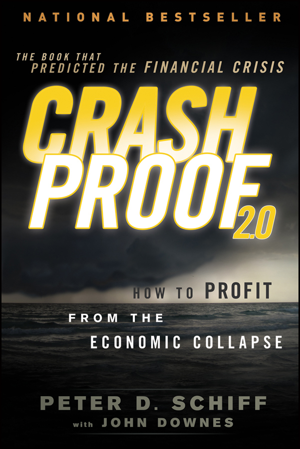 Crash Proof 20 By Peter D Schiff And John Downes By Peter D
