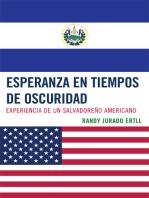 Esperanza en tiempos de oscuridad: Experiencia de un Salvadore-o Americano