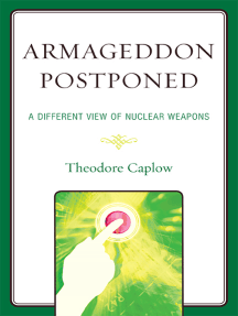 Armageddon Postponed: A Different View of Nuclear Weapons