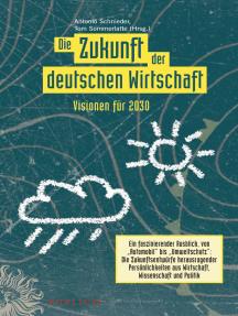 Die Zukunft der deutschen Wirtschaft: Visionen für 2030