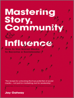 Mastering Story, Community and Influence: How to Use Social Media to Become a Socialeader