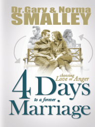 4 Days to a Forever Marriage; Choosing Love or Anger