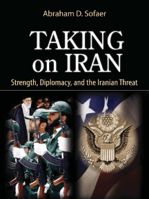 Taking on Iran: Strength, Diplomacy, and the Iranian Threat, by Abraham D. Sofaer